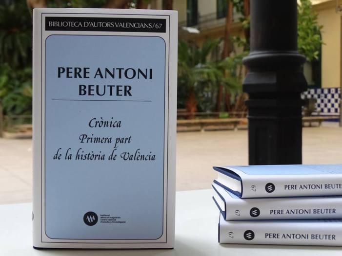 """El Magnànim reedita la """"Crònica. Primera part de la història de València"""" de Pere Antoni Beuter"""
