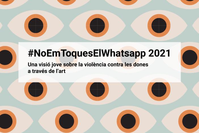 L'IVAJ obri la convocatòria 'Noemtoques el whatsapp' de propostes joves que sensibilitzen sobre la violència contra dones a través de l'art