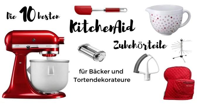 Das beste KitchenAid Zubehör für Bäcker und Tortendekorateure