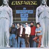 Paul Butterfield Blues Band - East Wes
