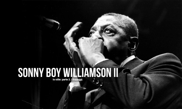 speciale sonny boy williamson II fraseggi