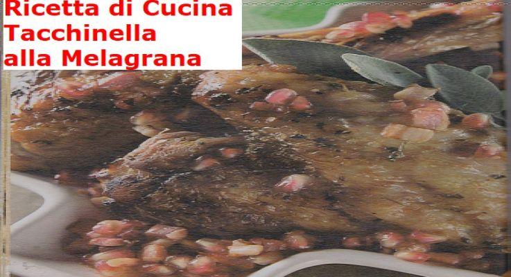 Ricetta di Cucina Tacchinella alla Melagrana