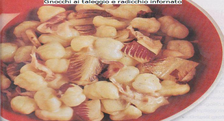 Ricetta di Cucina Gnocchi ai taleggio e radicchio infornato
