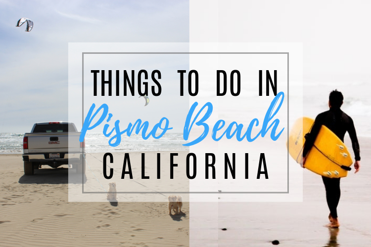 Things to do in Pismo Beach California