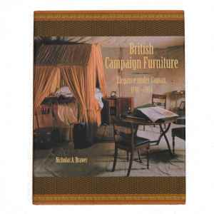 ENGLISH CAMPAIGN FURNITURE: ELEGANCE UNDER CANVAS 1740-1914