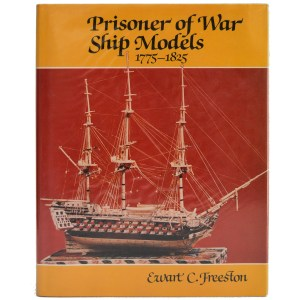 PRISONER OF WAR SHIP MODELS 1775-1825 BY EWART C. FREESTON