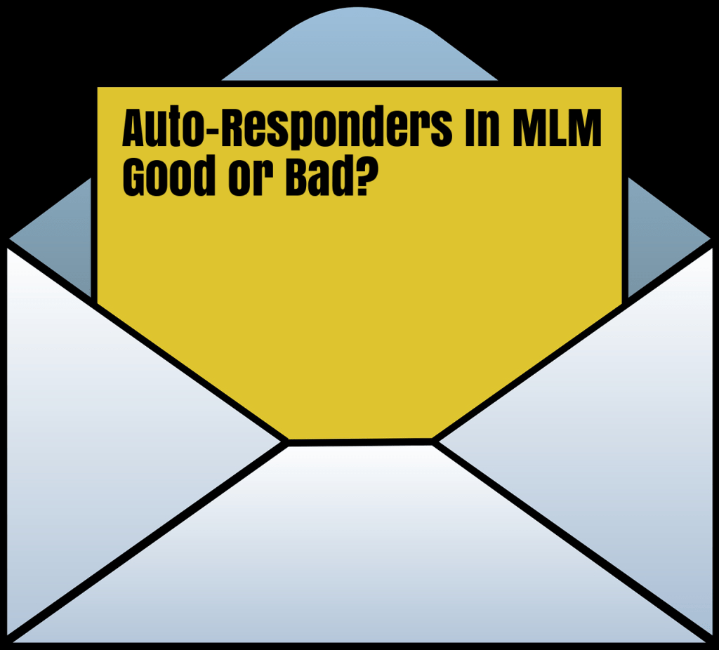 Auto-heaven or Auto-hell?  Using Auto-Responders In MLM