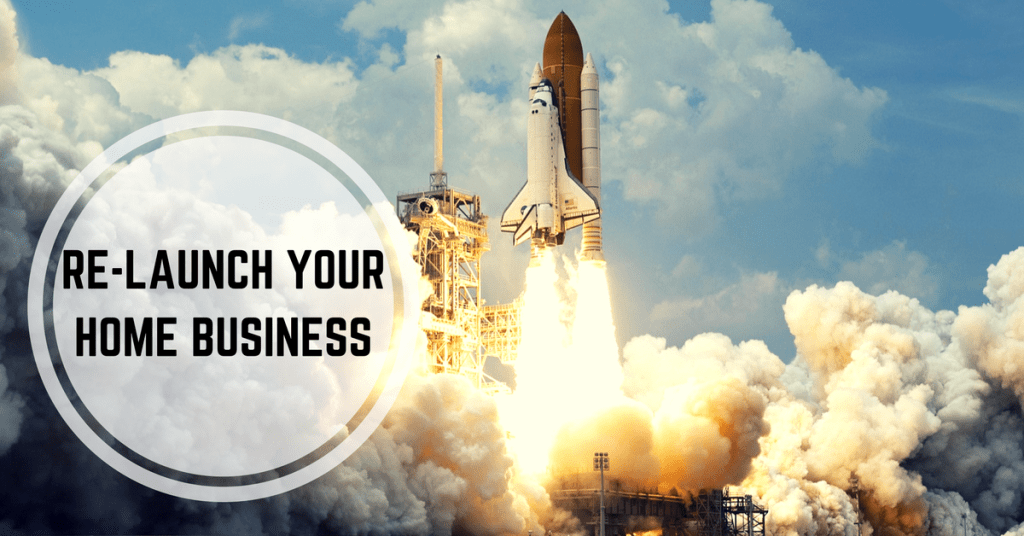 How To Reset & Re-Launch Your Home Business