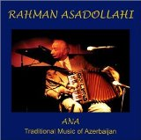 Rahman Asadollahi, Master of Azeri Garmon