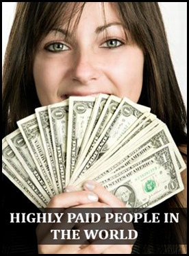 10 Highly Paid People in the World