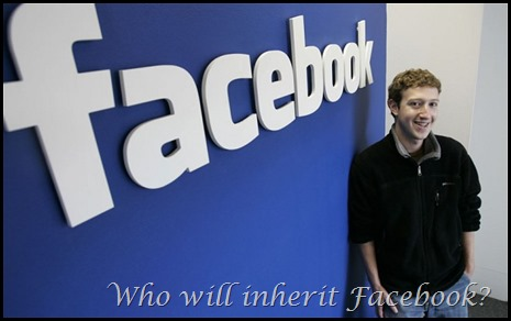 Who will inherit Facebook after Mark Zuckerberg's Death