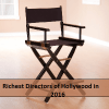 Top 10 Richest Directors of Hollywood in 2016