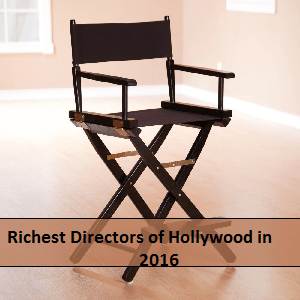 Richest Directors of Hollywood in 2016