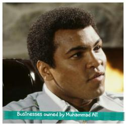 Businesses owned by Muhammad Ali