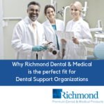 Why Richmond Dental and Medical Is the Perfect Fit for Dental Service Organizations