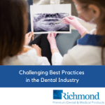 Challenging Best Practices in the Dental Industry
