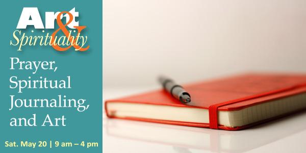May 20, 2017: Prayer, Spiritual Journaling, and ART