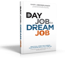 Kary Oberbrunner Day Job to Dream Job