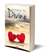 Divorce to Divine by Cynthia Claire