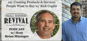 Small Business Revival Podcast with Brian Mininger, Episode 09