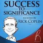 The Success to Significance Podcast Launches Today