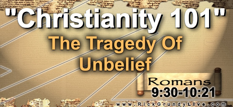 The Tragedy Of Unbelief