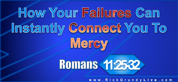 How Your Failure Connects You To Mercy