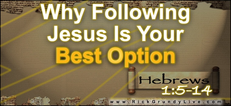 Why Following Jesus Is Your Best Option