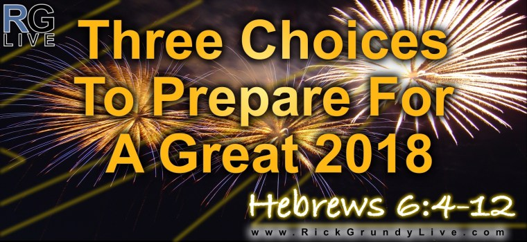 Three Choices To Prepare For A Great 2018