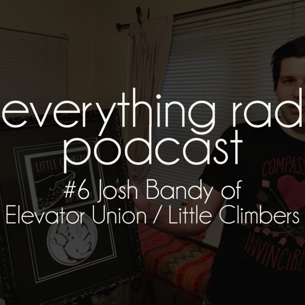 Everything Rad Podcast - Josh Bandy
