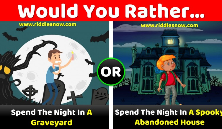Would you rather questions Riddles now
