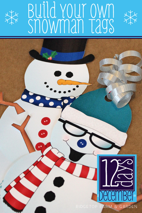 Ridgetop Farm and Garden | 12 Days of December | Build Your Own Snowman Gift Tags | Printable Freebie