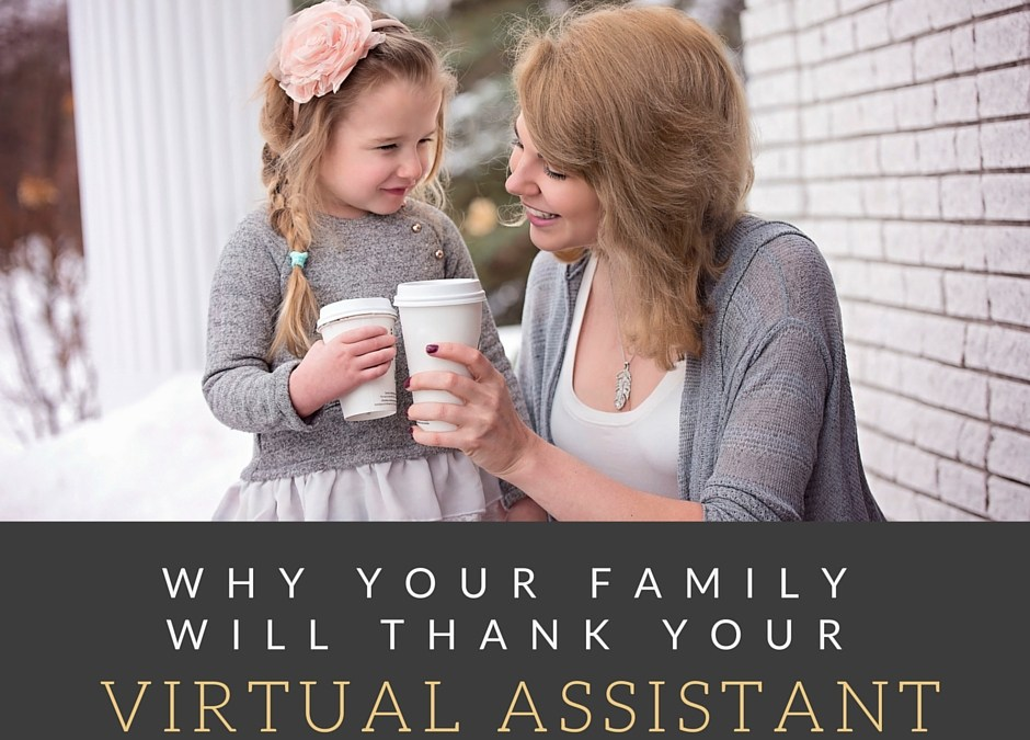 How Hiring a Virtual Assistant Can Save Your Marriage or Family