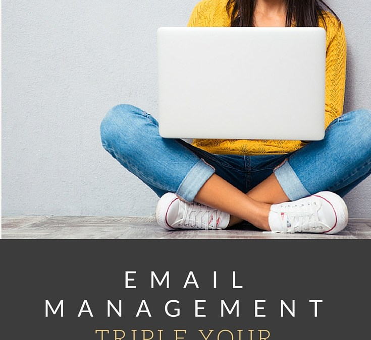 Email Management Tips to Instantly Triple Your Productivity