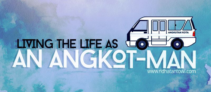 Living The Life as An Angkot-Man