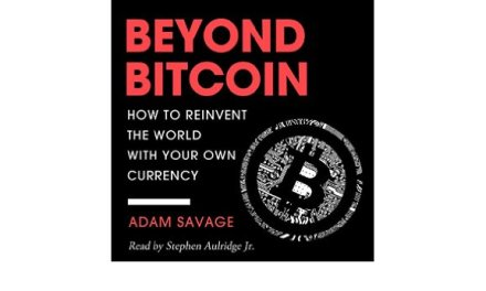 Book Review: Beyond Bitcoin: How to Reinvent the World with Your Own Currency