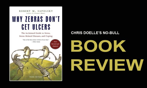 Book Review: Why Zebras Don't Get Ulcers: The Acclaimed Guide to Stress, Stress-Related Diseases, and Coping