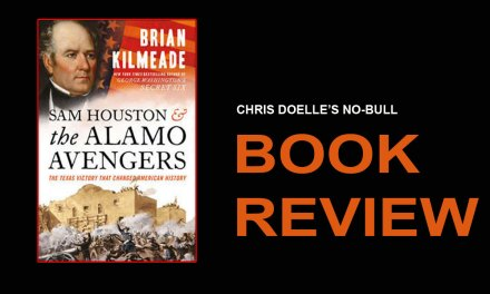 Book Review: Sam Houston and the Alamo Avengers: The Texas Victory That Changed American History