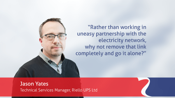 Quote from Riello UPS's Jason Yates outlining why off grid electricity is an option for businesses