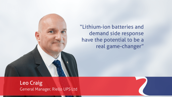 "Leo Craig Riello UPS ""lithium-ion batteries & demand side response can be a real game-changer"""