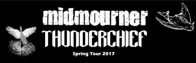 Midmourner / Thunderchief Tour 2017