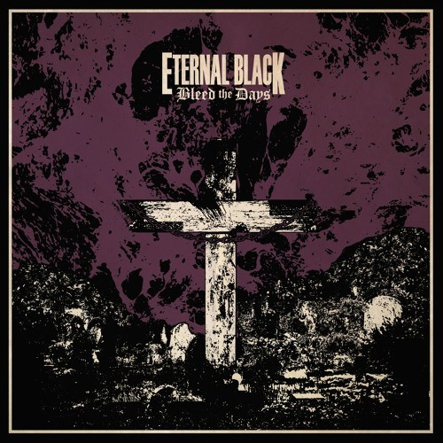 Eternal Black Bleed The Days album