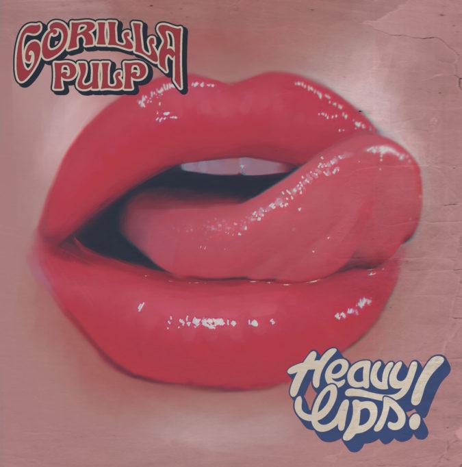 Gorilla Pulp Heavy Lips LP