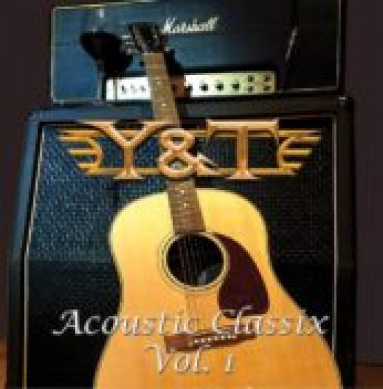 Y&T To Release First Ever Acoustic EP 'Acoustic Classix Vol 1' In
