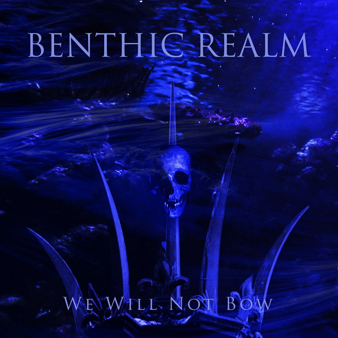 BENTHIC REALM 'We Will Not Bow' Album Review & Stream