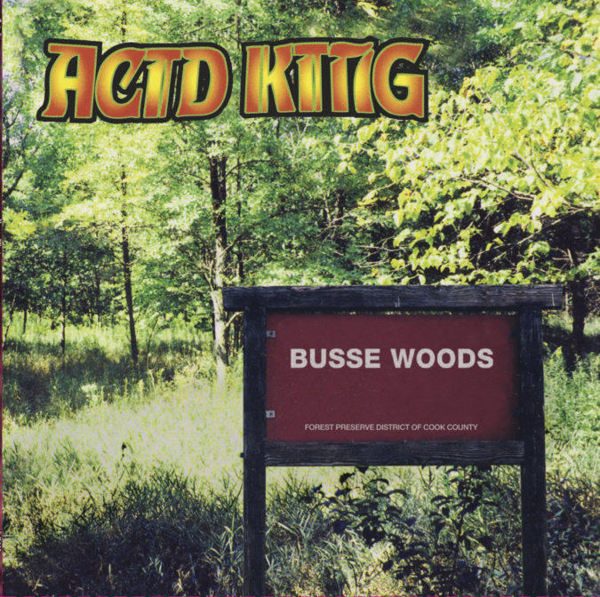 ACID KING 'Busse Woods' 20th Anniv. Vinyl Reissue + U.S. Tour w/ WIZARD RIFLE & WARISH