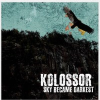 KOLOSSOR 'Sky Became Darkest' EP Review & Stream