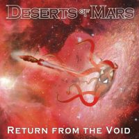 DESERTS OF MARS 'Return From The Void' EP Review & Stream