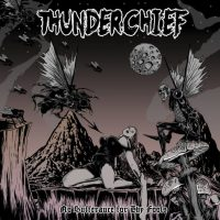 THUNDERCHIEF 'No Sufferance For Thy Fools' Album Review & Stream