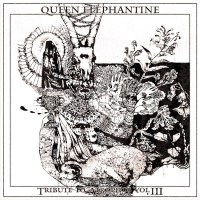 QUEEN ELEPHANTINE Release 'Vol III' In The 'Tribute To Atrophos' Series